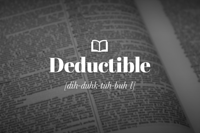 <p>What is a Deductible?</p>