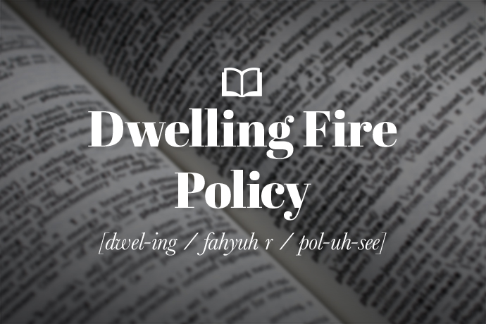 What is a Dwelling Fire Policy?