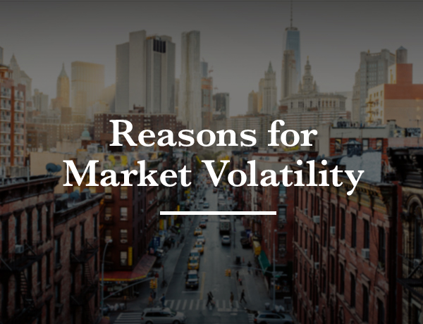 <p>4 Reasons for the Return of Market Volatility</p>