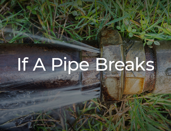<p>If a Pipe Breaks</p>