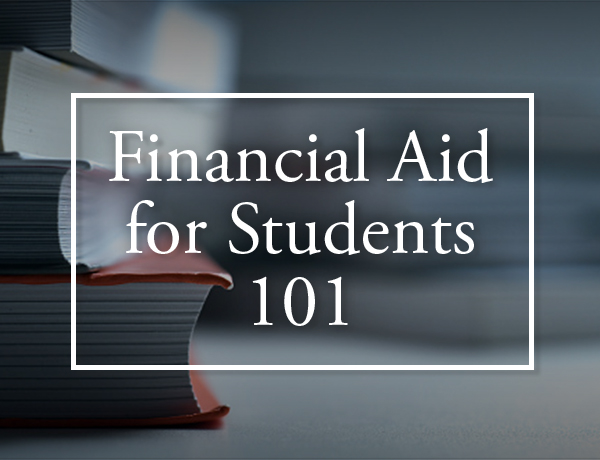 <p>Financial Aid for Students 101</p>