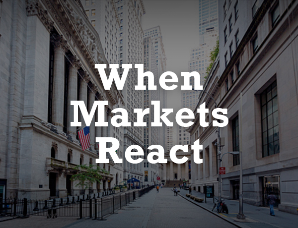 <p>When Markets React</p>