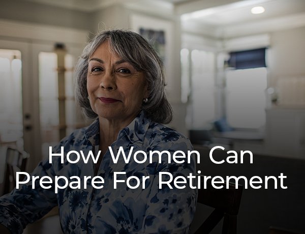 How Women Can Prepare For Retirement