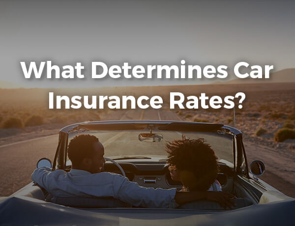 What Determines Car Insurance Rates?