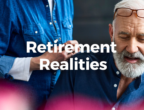 <p>Retirement Realities</p>