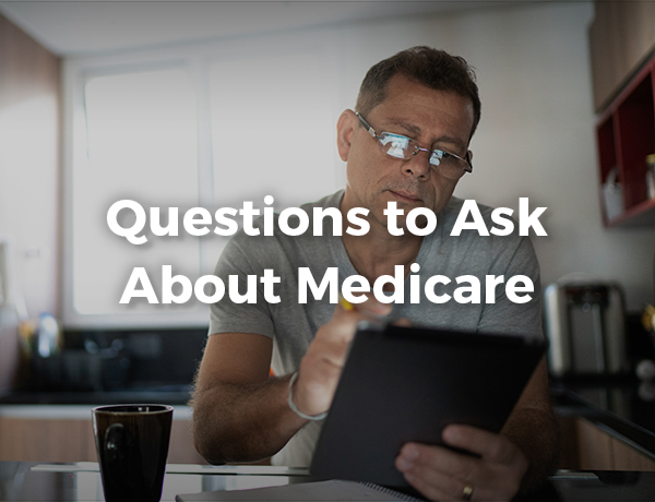 <p>Questions to Ask About Medicare</p>